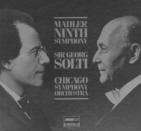 Symphony #9 by Gustav Mahler, recorded by the Chicago Symphony Orchestra, Sir Georg Solti conducting.
